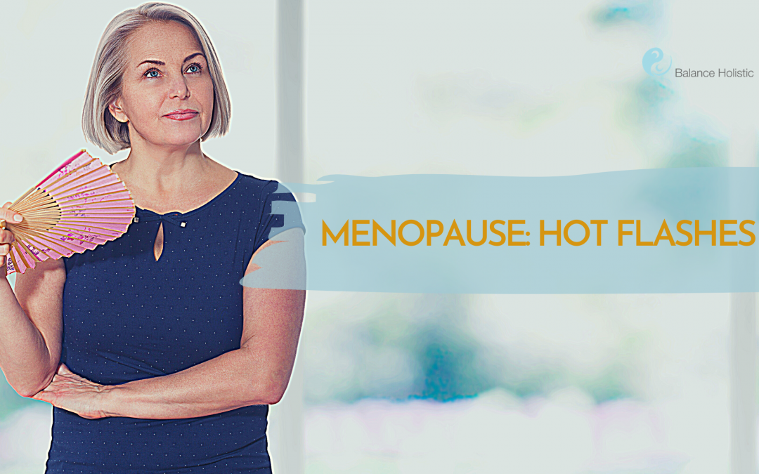Hot Flashes: Reflexology & Menopause